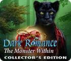 Žaidimas Dark Romance: The Monster Within Collector's Edition
