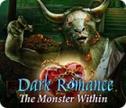 Žaidimas Dark Romance: The Monster Within