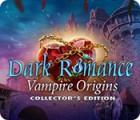 Žaidimas Dark Romance: Vampire Origins Collector's Edition