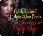 Žaidimas Dark Tales: Edgar Allan Poe's The Mystery of Marie Roget