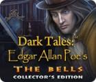 Žaidimas Dark Tales: Edgar Allan Poe's The Bells Collector's Edition