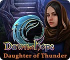Žaidimas Dawn of Hope: Daughter of Thunder