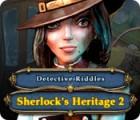Žaidimas Detective Riddles: Sherlock's Heritage 2