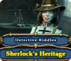 Žaidimas Detective Riddles: Sherlock's Heritage