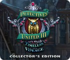 Žaidimas Detectives United III: Timeless Voyage Collector's Edition