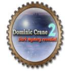 Žaidimas Dominic Crane 2: Dark Mystery Revealed