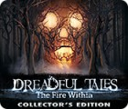 Žaidimas Dreadful Tales: The Fire Within Collector's Edition