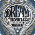 Žaidimas Dream Chronicles: The Book of Water