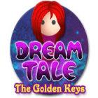 Žaidimas Dream Tale: The Golden Keys