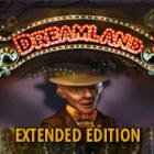 Žaidimas Dreamland Extended Edition