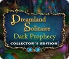 Žaidimas Dreamland Solitaire: Dark Prophecy Collector's Edition