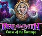 Žaidimas Dreampath: Curse of the Swamps