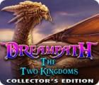 Žaidimas Dreampath: The Two Kingdoms Collector's Edition