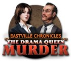 Žaidimas Eastville Chronicles: The Drama Queen Murder