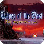 Žaidimas Echoes of the Past: The Kingdom of Despair Collector's Edition