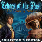Žaidimas Echoes of the Past: The Castle of Shadows Collector's Edition