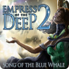 Žaidimas Empress of the Deep 2: Song of the Blue Whale