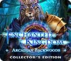 Žaidimas Enchanted Kingdom: Arcadian Backwoods Collector's Edition