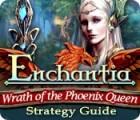 Žaidimas Enchantia: Wrath of the Phoenix Queen Strategy Guide