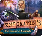 Žaidimas Enigmatis 3: The Shadow of Karkhala