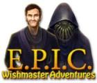 Žaidimas E.P.I.C.: Wishmaster Adventures
