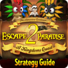 Žaidimas Escape From Paradise 2: A Kingdom's Quest Strategy Guide