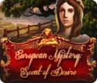 Žaidimas European Mystery: Scent of Desire