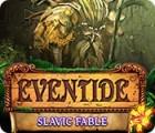 Žaidimas Eventide: Slavic Fable