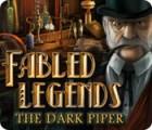 Žaidimas Fabled Legends: The Dark Piper