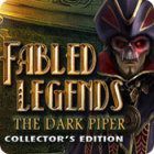Žaidimas Fabled Legends: The Dark Piper Collector's Edition