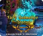Žaidimas Fairy Godmother Stories: Cinderella Collector's Edition