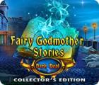 Žaidimas Fairy Godmother Stories: Dark Deal Collector's Edition