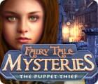 Žaidimas Fairy Tale Mysteries: The Puppet Thief