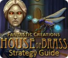 Žaidimas Fantastic Creations: House of Brass Strategy Guide