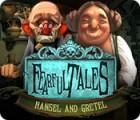 Žaidimas Fearful Tales: Hansel and Gretel