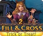 Žaidimas Fill and Cross: Trick or Treat 2