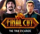 Žaidimas Final Cut: The True Escapade