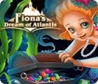 Žaidimas Fiona's Dream of Atlantis