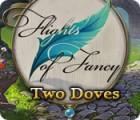 Žaidimas Flights of Fancy: Two Doves