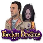 Žaidimas Foreign Dreams