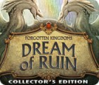 Žaidimas Forgotten Kingdoms: Dream of Ruin Collector's Edition