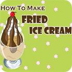 Žaidimas How to Make Fried Ice Cream