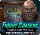 Žaidimas Fright Chasers: Thrills, Chills and Kills Collector's Edition