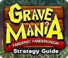Žaidimas Grave Mania: Pandemic Pandemonium Strategy Guide