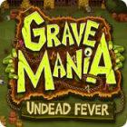 Žaidimas Grave Mania: Undead Fever