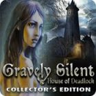 Žaidimas Gravely Silent: House of Deadlock Collector's Edition