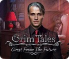 Žaidimas Grim Tales: Guest From The Future Collector's Edition
