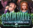Žaidimas Grimville: The Gift of Darkness