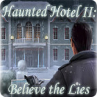 Žaidimas Haunted Hotel II: Believe the Lies