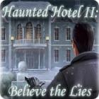 Žaidimas Haunted Hotel II: Believe the Lies